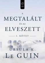 A MEGTALÁLT ÉS AZ ELVESZETT I. - Ebook - URSULA K. LE GUIN