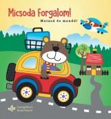 MICSODA FORGALOM! – MUTASD ÉS MOND! - Ekönyv - BOGOS KATALIN