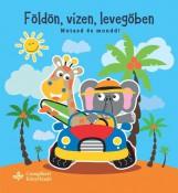 FÖLDÖN, VÍZEN, LEVEGŐBEN – MUTASD ÉS MONDD! - Ebook - BOGOS KATALIN
