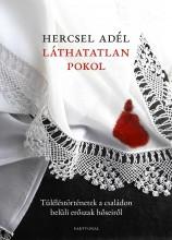 LÁTHATATLAN POKOL - Ebook - HERCSEL ADÉL