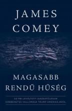 MAGASABB RENDŰ HŰSÉG - Ekönyv - JAMES COMEY