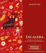 ESCALERA - 99 SPANYOL NYELVTANI TÉMA 396 FELADATTAL ÉS MEGOLDÓKULCCSAL - Ekönyv - JUSZTIN ÁGI
