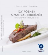 ÍGY FŐZNEK A MAGYAR BIRKÓZÓK - HOW HUNGARIAN WRESTLERS COOK - Ekönyv - GABRIEL & VIOLET