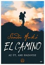 EL CAMINO - AZ ÚT, AMI HAZAVISZ - Ekönyv - SÁNDOR ANIKÓ