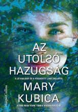 AZ UTOLSÓ HAZUGSÁG - Ekönyv - MARY KUBICA