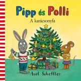 PIPP ÉS POLLI - A KARÁCSONYFA - Ekönyv - AXEL SCHEFFLER