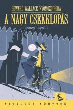 A NAGY CSEKKLOPÁS - Ekönyv - LYALL CASEY