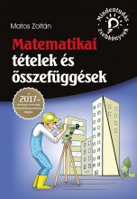 MATEMATIKAI TÉTELEK ÉS ÖSSZEFÜGGÉSEK - A 2017-TŐL ÉRVÉNYES ÉRETTSÉGI KÖVETELMÉNY - Ekönyv - MATOS ZOLTÁN