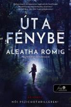 ÚT A FÉNYBE - FÉNY 1. - Ekönyv - ROMIG, ALEATHA