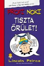 TISZTA ŐRÜLET! - PROFI NOKI 5. - Ekönyv - PEIRCE, LINCOLN