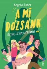A MI DÓZSÁNK - Ekönyv - NÓGRÁDI GÁBOR