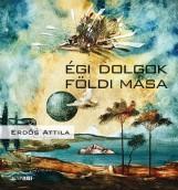 ÉGI DOLGOK FÖLDI MÁSA - Ekönyv - ERDŐS ATTILA