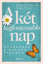 A KÉT LEGFONTOSABB NAP - Ebook - SANJIV CHOPRA, GINA VILD