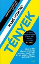 Tények - TÍZ OK, AMIÉRT TÉVESEN ÍTÉLJÜK MEG A VILÁGOT, AVAGY MIÉRT ÁLLNAK JOBBAN - Ekönyv - Hans Rosling - Ole Rosling - Anna Rosling Rönnlund