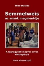 SEMMELWEIS, AZ ANYÁK MEGMENTŐJE - Ekönyv - MALADE, THEO