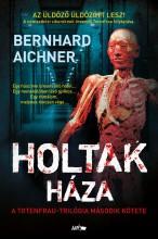HOLTAK HÁZA - Ekönyv - AICHNER, BERNHARD