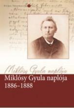 MIKLÓSY GYULA NAPLÓJA 1886-1888 - Ekönyv - -