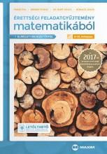ÉRETTSÉGI FELADATGYŰJTEMÉNY MATEMATIKÁBÓL 9-10. ÉVF. 2017 (ELMÉLETI BEVEZETŐKKEL - Ekönyv - FUKSZ ÉVA, RIENER FERENC, RUFF JÁNOS, SC