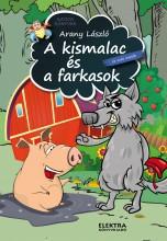 A KISMALAC ÉS A FARKASOK ÉS MÁS MESÉK - Ekönyv - ARANY LÁSZLÓ