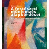 A FESTÉSZETI MŰELEMZÉS ALAPKÉRDÉSEI - Ekönyv - SIPOS ENDRE
