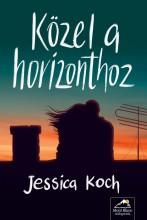 KÖZEL A HORIZONTHOZ - Ekönyv - KOCH, JESSICA