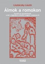 ÁLMOK A ROMOKON - Ekönyv - LISZTÓCZKY LÁSZLÓ