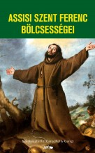 ASSISI SZENT FERENC BÖLCSESSÉGEI - Ekönyv - Carol Kelly-Gangi