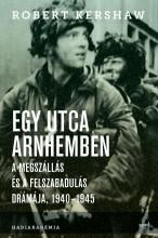 EGY UTCA ARNHEMBEN - Ekönyv - KERSHAW, ROBERT