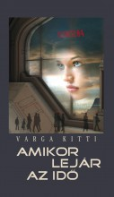 AMIKOR LEJÁR AZ IDŐ - Ekönyv - VARGA KITTI