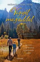 VIGYÉL MAGADDAL - Ekönyv - RYAN HYDE, CATHERINE
