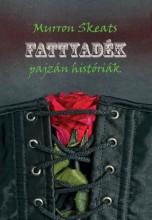 FATTYADÉK - Ekönyv - SKEATS, MURRON