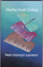 NEM KÖNNYŰ SZERETNI - Ebook - ABAFÁY-DEÁK CSILLAG