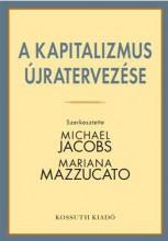 A KAPITALIZMUS ÚJRATERVEZÉSE - Ekönyv - JACOBS MICHAEL,MAZZUCATO MARIANA