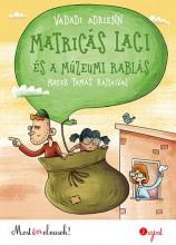MATRICÁS LACI ÉS A MÚZEUMI RABLÁS - Ekönyv - VADADI ADRIENN
