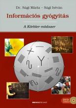 INFORMÁCIÓS GYÓGYÍTÁS: A KÖRBLER-MÓDSZER  + AJÁNDÉK DVD - Ebook - DR. SÁGI MÁRIA – SÁGI ISTVÁN:
