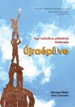 ÚJRAÉPÍTVE - Ebook - WHITE, MICHAEL & CORCORAN, TOM