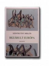 BEZÁRULT EURÓPA - Ekönyv - SZENTKUTHY MIKLÓS