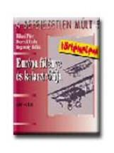 EURÓPA FÖLÉNYE ÉS KATASZTRÓFÁJA - A BEFEJEZETLEN MÚLT 5. - - Ekönyv - MK-6615102