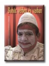 BOHÓC VÉRBEN ÉS VASBAN - Ekönyv - BORBÉLY LÁSZLÓ - DÓZSA LÁSZLÓ