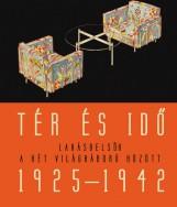 TÉR ÉS IDŐ - LAKÁSBELSŐK A KÉT VILÁGHÁBORÚ KÖZÖTT 1925-1942 - DVD-VEL - - Ebook - SOMLAI TIBOR