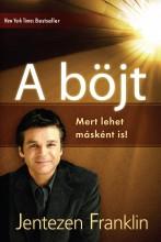 A BÖJT - MERT LEHET MÁSKÉNT IS! - Ekönyv - FRANKLIN, JENTEZEN