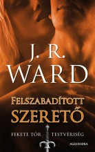 FELSZABADÍTOTT SZERETŐ - FEKETE TŐR TESTVÉRISÉG 9. - Ebook - WARD, J.R.