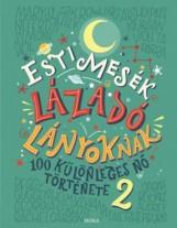 ESTI MESÉK LÁZADÓ LÁNYOKNAK 2. - Ekönyv - CAVALLO FRANCESCA ,FAVILLI ELENA
