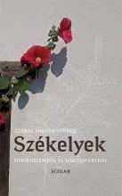 SZÉKELYEK - Ekönyv - SZÁRAZ MIKLÓS GYÖRGY