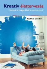 KREATÍV ÉLETTERVEZÉS - HOZZUK KI MAGUNKBÓL A MAXIMUMOT! - Ekönyv - DONDERS, PAUL CH.
