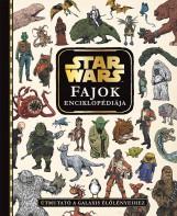 STAR WARS – FAJOK ENCIKLOPÉDIÁJA - ÚTMUTATÓ A GALAXIS ÉLŐLÉNYEIHEZ - Ekönyv - KOLIBRI GYEREKKÖNYVKIADÓ KFT.