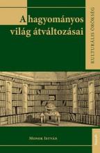 A HAGYOMÁNYOS VILÁG ÁTVÁLTOZÁSAI - Ekönyv - MONOK ISTVÁN