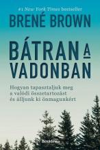 Bátran a vadonban - Hogyan tapasztaljuk meg a valódi összetartozást és álljunk ki önmagunkért - Ekönyv - Brené Brown