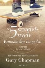 AZ 5 SZERETETNYELV - KAMASZOKRA HANGOLVA - Ekönyv - CHAPMAN, GARY