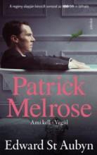 Patrick Melrose 2. - Ami kell, Végül - Ekönyv - Edward St. Aubyn